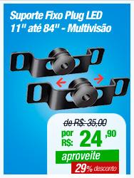 """Suporte Fixo Plug LED - 11"""" até 84"""" - Multivisão"""