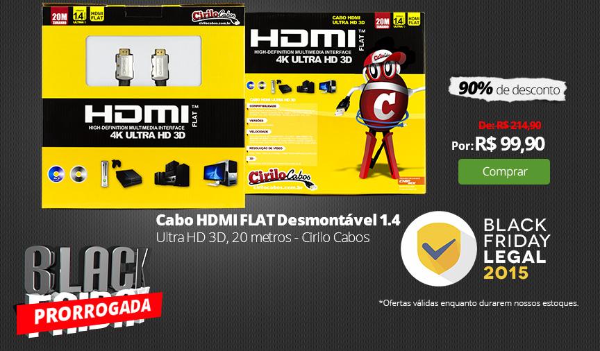 Cabo HDMI FLAT Desmontável 1.4 Ultra HD 3D, 20 metros - Cirilo Cabos