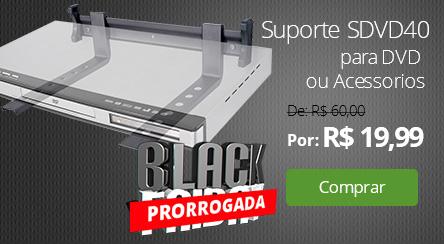 Suporte SDVD40 - para DVD ou Acessorios - Passa Cabos de Brinde